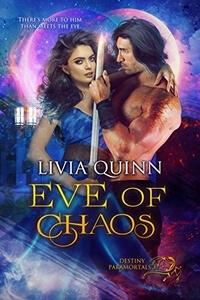 Destiny Paramortals #3: Eve of Chaos by Livia Quinn @liviaquinn #RLFblog #urbanfantasy