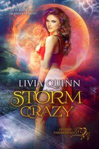 Read Storm Crazy (Destiny Paramortals #1) by Livia Quinn #FreeBookFriday #Read