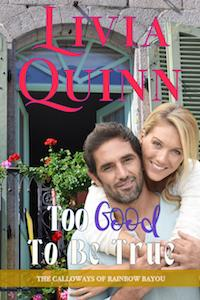 Too Good to Be True by Livia Quinn @liviaquinn #RLFblog #romance
