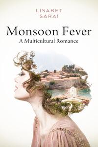 Read the spicy #Romance Monsoon Fever by Lisabet Sarai @LisabetSarai #RLFblog #HotRead