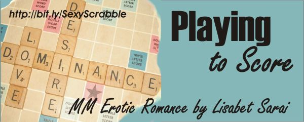 Playing To Score by Lisabet Sarai @lisabetsarai #RLFblog #NewRelease #GayRomance