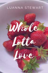 Whole Lotta Love by Luanna Stewart #FreeBookFriday #Read