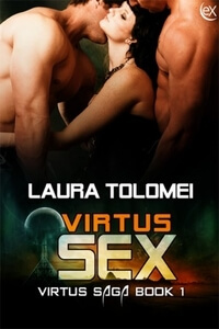 Virtus Sex, The Sex: Author's Cut, Virtus Saga Book 1 by Laura Tolomei @LallaGatta #RLFblog #NewRelease #Romance