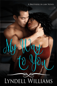 Read the interracial romance My Way to You by Lyndell Williams @laylawriteslove #RLFblog #UrbanRomance