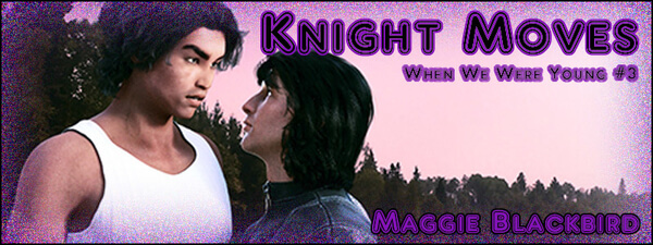 Know the Hero from Knight Moves by Maggie Blackbird @BlackbirdMaggie #RLFblog #YA #MMRomance #OwnVoices
