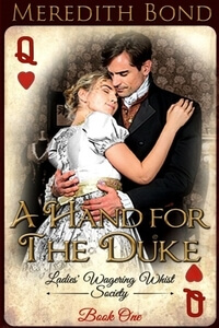 A Hand for the Duke by Meredith Bond @merrybond #RLFblog #NewRelease #Regencyromance