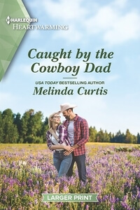 Read the series: Caught by the Cowboy Dad by Melinda Curtis @MelCurtisAuthor #RLFblog #SweetRomance #CleanRomance #SmallTownSeries #SeasonedRomance