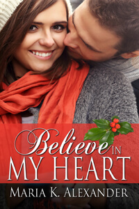 Is It True: Believe in My Heart by Maria K Alexander @MKAlexander1 #RLFblog #ContemporaryRomance