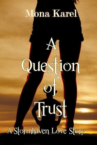 A Question of Trust by Mona karel @MonaKarel #RLFblog #Romantic Suspense