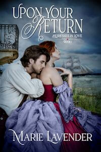 Coming Soon: Upon Your Return by Marie Lavender @marielavender1 #RLFblog #HistoricalRomance