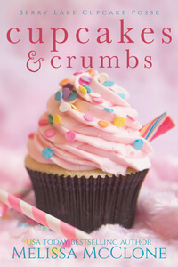 Cupcakes and Crumbs by Melissa McClone @melissamcclone #RLFblog #NewRelease #WomensFiction