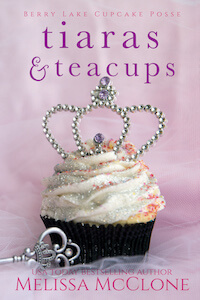 Coming Soon: Tiaras and Teacups by Melissa McClone @melissamcclone #RLFblog #WomensFiction