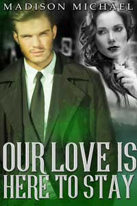 Our Love Is Here To Stay by Madison Michael @madisonmichael_ #RLFblog #Romance #TimeTravel