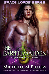 His Earth Maiden, new science fiction romance by NYT Bestseller Michelle M Pillow @MichellePillow #RLFblog #scifi #pnr