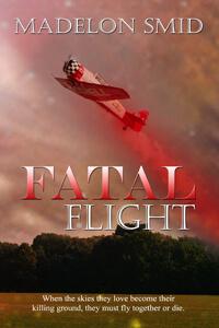 Fatal Flight by Madelon Smid @madelonsmid #RLFblog #RomanticSuspense