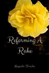 Read free: Reforming a Rake by Mageela Troche #RLFblog #FreeBookFriday #Historical