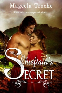 Read The Chieftain's Secret by Mageela Troche @MageelaTroche #RLFblog #HistoricalRomance
