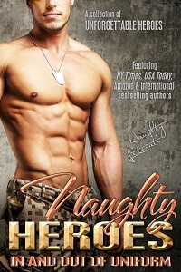 Naughty Heroes: In and Out of Uniform by the Naughty Literati @NaughtyLiterati #RLFblog #NewRelease #militaryromance