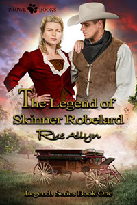 Read the series: The Legend of Skinner Robelard -- Legends Book 1 by Rue Allyn @RueAllyn #RLFblog #WesternRomance