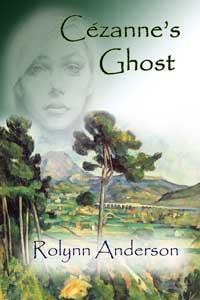 Cezanne's Ghost by Rolynn Anderson @rolynnanderson #RLFblog #suspense