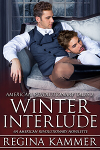 Winter Interlude: An American Revolutionary Novelette by Regina Kammer @Kammerotica #RLFblog #HistoricalRomance #LGBTQ