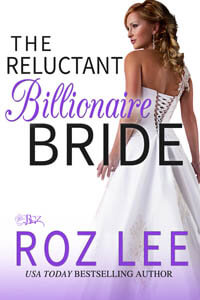 The Reluctant Billionaire Bride by Roz Lee #FreeBookFriday #Read