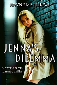 Read the #Reverse Harem Romantic Thriller Jenna's Dilemma by Rayne Matthews @raynematthews #RLFblog #RH