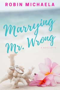 Marrying Mr Wrong by Robin Michaela #FreeBookFriday #Read