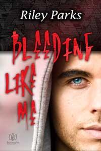 Bleeding Like Me by Riley Parks @writerileywrite #RLFblog #MM #romance