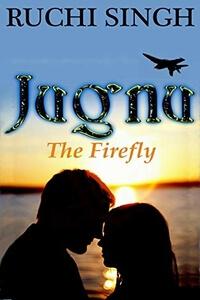 Read Jugnu (The Firefly) by Ruchi Singh @ruchiwriter #RLFblog #romance