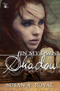 Understanding Lara from In My Own Shadow, a new #Fantasy #romance by Susan A Royal #RLFblog