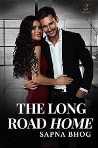 Read the second chance #Romance The Long Road Home by Sapna Bhog @sapnawrites #RLFblog