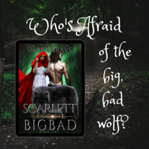 Read the #PNR Scarlett and the Big Bad by Sierra Brave @BraveSierra #RLFblog #NewRelease #ParanormalRomance