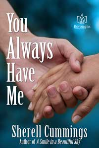 You Always Have Me by Sherell Cummings @arabellaj19 #RLFblog #NewAdult #Romance