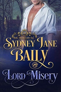 Is It True: Lord Misery by Sydney Jane Baily @sydneyjanebaily #RLFblog #historicalromance
