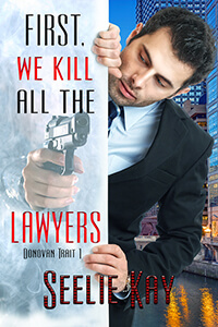 Read the #PNR First, We Kill All the Lawyers by Seelie Kay @SeelieKay #RLFblog #NewRelease #ParanormalRomance