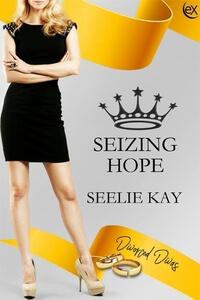 Seizing Hope by Seelie Kay @SeelieKay #RLFblog #NewRelease #RomanticSuspense