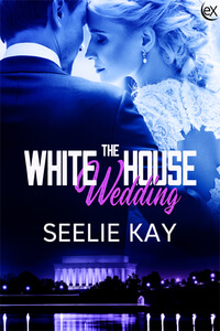 Read the new White House Wedding by Seelie Kay @SeelieKay #RLFblog #NewRelease #ContemporaryRomance