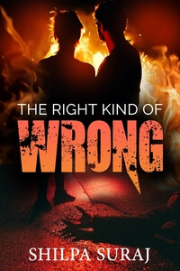 Read the #RomanticThriller The Right Kind of Wrong by Shilpa Suraj @shilpaauthor #RLFblog #Suspense