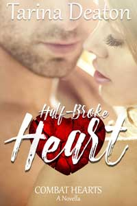 Half-Broke Heart by Tarina Deaton @tarinadeaton #RLFblog #MilitaryRomance #ContemporaryRomance