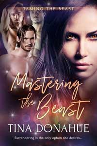 Mastering the Beast by Tina Donahue @tinadonahue #RLFblog #Paranormal #PNR