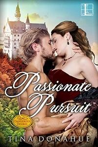 Read Passionate Pursuit by Tina Donahue @tinadonahue #RLFblog #historicalromance