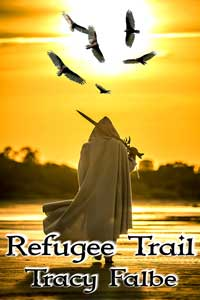 Refugee Trail by Tracy Falbe @tracyfalbe #RLFblog #fantasy