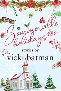Read the series: Sommerville Holidays Too by Vicki Batman @VickiBatman #RLFblog #HolidayStories