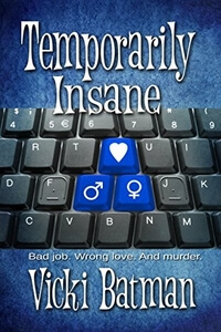 Read the romantic comedy Temporarily Insane by Vicki Batman @Vicki Batman #RLFblog #RomanticComedy