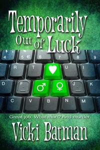 Pre-order the new mystery Temporarily Out of Luck by Vicki Batman @VickiBatman #SmallTownRomance #Mystery #RLFblog