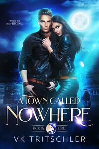 Read A Town Called Nowhere by VK Tritschler @vktritschler #RLFblog #ParanormalRomance