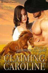 Claiming Caroline by Yasmine Hyde @sasseYvetteH #RLFblog #HistoricalWestern